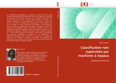 Bookcover of Classification non supervisée par machines à noyaux