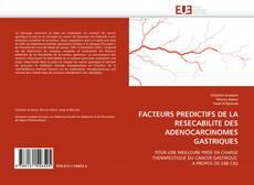 Borítókép a  FACTEURS PREDICTIFS DE LA RESECABILITE DES ADENOCARCINOMES GASTRIQUES - hoz