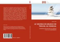 Copertina di LE VIH/SIDA EN MILIEUX DE TRAVAIL AU SENEGAL