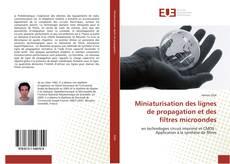 Couverture de Miniaturisation des lignes de propagation et des filtres microondes