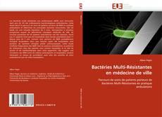 Capa do livro de Bactéries Multi-Résistantes en médecine de ville