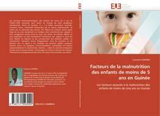 Facteurs de la malnutrition des enfants de moins de 5 ans en Guinée的封面