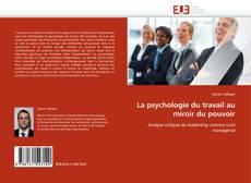 Bookcover of La psychologie du travail au miroir du pouvoir