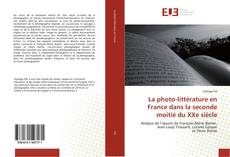 Bookcover of La photo-littérature en France dans la seconde moitié du XXe siècle