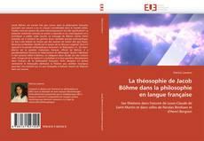 Обложка La théosophie de Jacob Böhme dans la philosophie en langue française