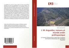 Buchcover von J. M. Arguedas, romans et monde andin préhispanique