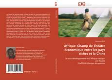 Buchcover von Afrique: Champ de Théâtre économique entre les pays riches et la Chine