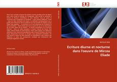 Bookcover of Ecriture diurne et nocturne dans l''oeuvre de Mircea Eliade