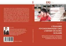 Bookcover of L'ÉQUILIBRE PSYCHOSOMATIQUE CHEZ L'ENFANT EN ECHEC SCOLAIRE
