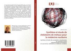 Обложка Synthèse et étude de chélatants de métaux pour la médecine nucléaire