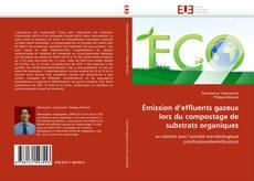 Couverture de Émission d'effluents gazeux lors du compostage de substrats organiques