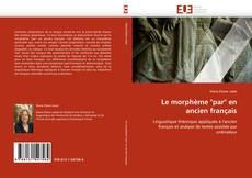 """Bookcover of Le morphème """"par"""" en ancien français"""