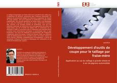 Bookcover of Développement d'outils de coupe pour le taillage par fraise-mère