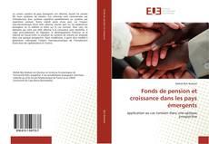 Couverture de Fonds de pension et croissance dans les pays émergents