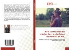 Rôle controversé des médias dans la résolution des conflits en RDC的封面