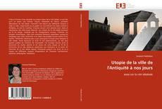 Bookcover of Utopie de la ville de l''Antiquité à nos jours