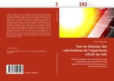 Bookcover of Test en faisceau des calorimètres de l'expérience ATLAS du LHC