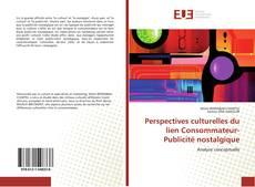 Обложка Perspectives culturelles du lien Consommateur-Publicité nostalgique
