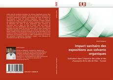 Couverture de Impact sanitaire des expositions aux solvants organiques