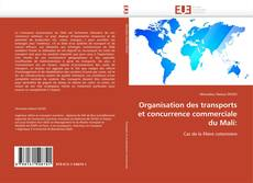 Organisation des transports et concurrence commerciale du Mali:的封面