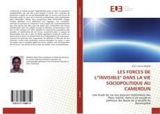 """Bookcover of LES FORCES DE L'""""INVISIBLE"""" DANS LA VIE SOCIOPOLITIQUE AU CAMEROUN"""