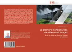 Bookcover of La première mondialisation en milieu rural français