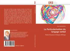 Bookcover of La Particularisation du langage verbal