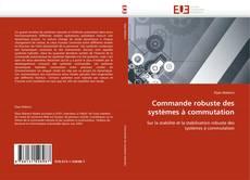 Bookcover of Commande robuste des systèmes à commutation