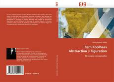 Bookcover of Rem Koolhaas  Abstraction ◊ Figuration