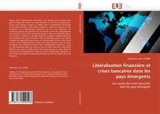 Portada del libro de Libéralisation financière et crises bancaires dans les pays émergents