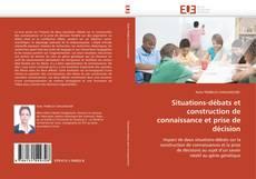 Situations-débats et construction de connaissance et prise de décision kitap kapağı