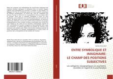 Обложка ENTRE SYMBOLIQUE ET IMAGINAIRE: LE CHAMP DES POSITIONS SUBJECTIVES