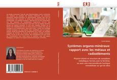 Systèmes organo-minéraux: rapport avec les métaux et radioéléments kitap kapağı