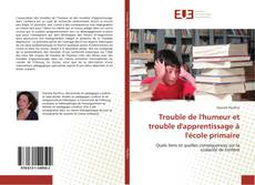 Couverture de Trouble de l'humeur et trouble d'apprentissage à l'école primaire