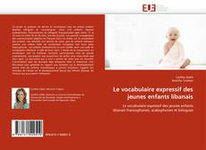 Buchcover von Le vocabulaire expressif des jeunes enfants libanais