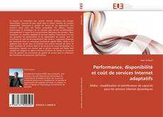 Bookcover of Performance, disponibilité et coût de services Internet adaptatifs