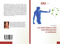 Copertina di LES INFECTIONS A HPV  LEUR PREVENTION  LE GARDASIL