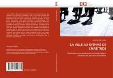 Bookcover of LA VILLE AU RYTHME DE L'HABITUDE
