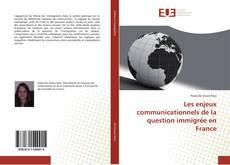 Bookcover of Les enjeux communicationnels de la question immigrée en France