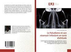 Bookcover of Le Paludisme et son réservoir infestant en zone d'altitude