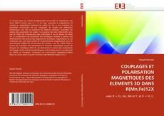 Capa do livro de COUPLAGES ET POLARISATION MAGNETIQUES DES ELEMENTS 3D DANS R(Mn,Fe)12X