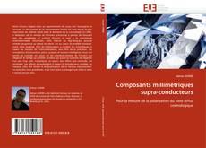 Bookcover of Composants millimétriques supra-conducteurs