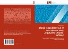 Обложка ETUDE EXPERIMENTALE ET MODELISATION DE L'EQUILIBRE LIQUIDE-LIQUIDE