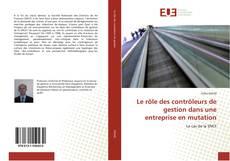 Capa do livro de Le rôle des contrôleurs de gestion dans une entreprise en mutation