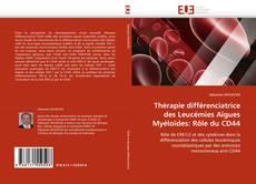 Bookcover of Thérapie différenciatrice des Leucémies Aïgues Myéloïdes: Rôle du CD44