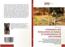Bookcover of DYNAMIQUE DES POPULATIONS DE BUBALE ET D'HIPPOTRAGUE EN CÔTE D'IVOIRE