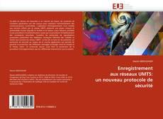 Portada del libro de Enregistrement aux réseaux UMTS: un nouveau protocole de sécurité