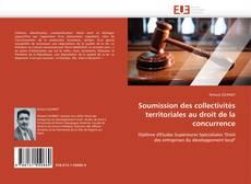 Bookcover of Soumission des collectivités territoriales au droit de la concurrence