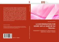 Bookcover of LA DISCRIMINATION PAR GENRE SUR LE MARCHÉ DU TRAVAIL: