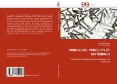 TRIBOLOGIE, PRINCIPES ET MATÉRIAUX的封面